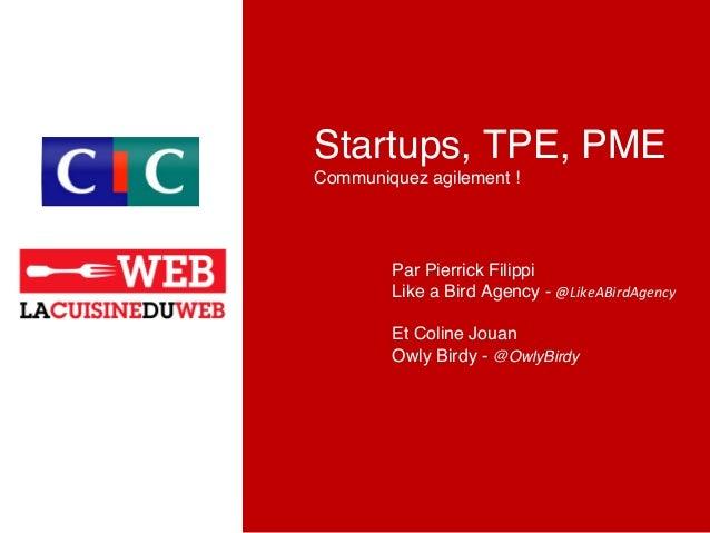 Startups, TPE, PME    Communiquez agilement ! ! Par Pierrick Filippi   Like a Bird Age...