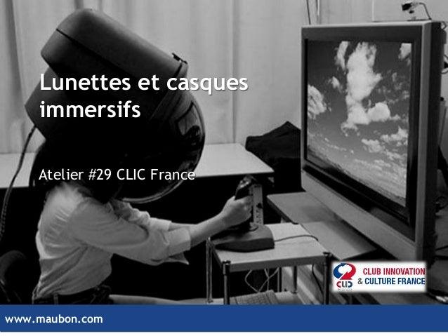 www.maubon.comwww.maubon.com Lunettes et casques immersifs Atelier #29 CLIC France