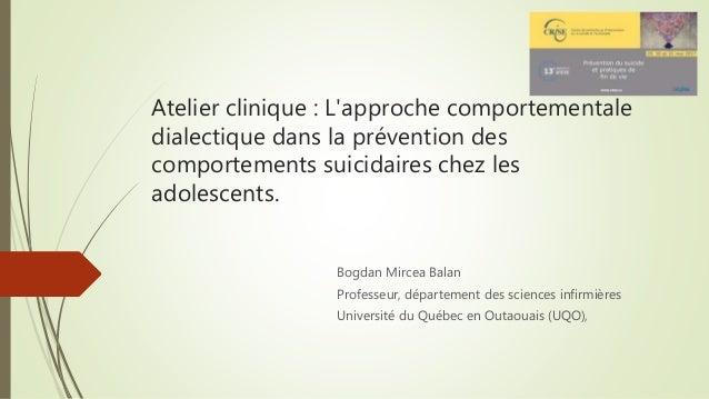 Atelier clinique : L'approche comportementale dialectique dans la prévention des comportements suicidaires chez les adoles...