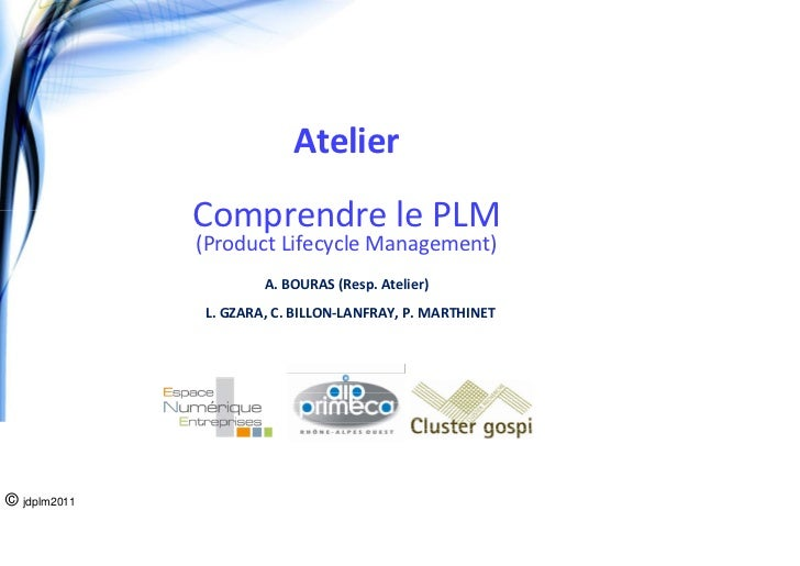 Atelier              Comprendre le PLM              (Product Lifecycle Management)                      A. BOURAS (Resp. A...