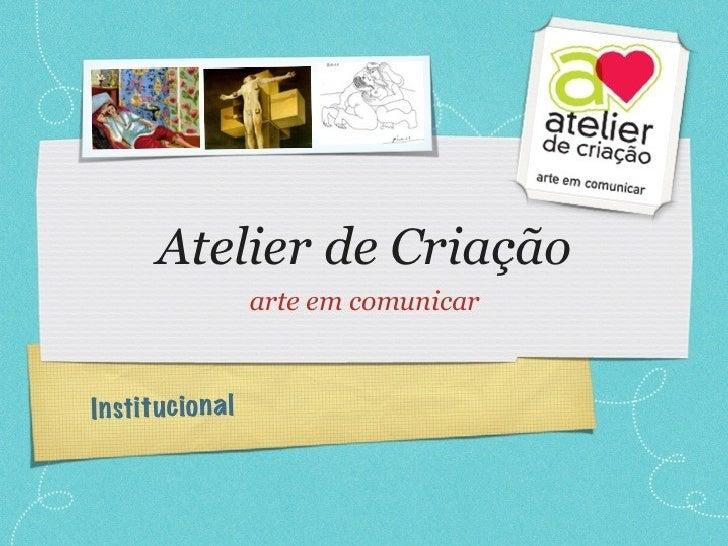 Atelier de Criação - Apresentação 2012