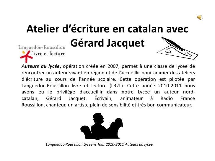 Atelier d'écriture en catalan avec Gérard Jacquet<br />Auteurs au lycée, opération créée en 2007, permet à une classe de l...