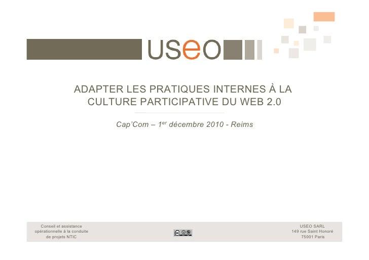 ADAPTER LES PRATIQUES INTERNES À LA                      CULTURE PARTICIPATIVE DU WEB 2.0                               Ca...
