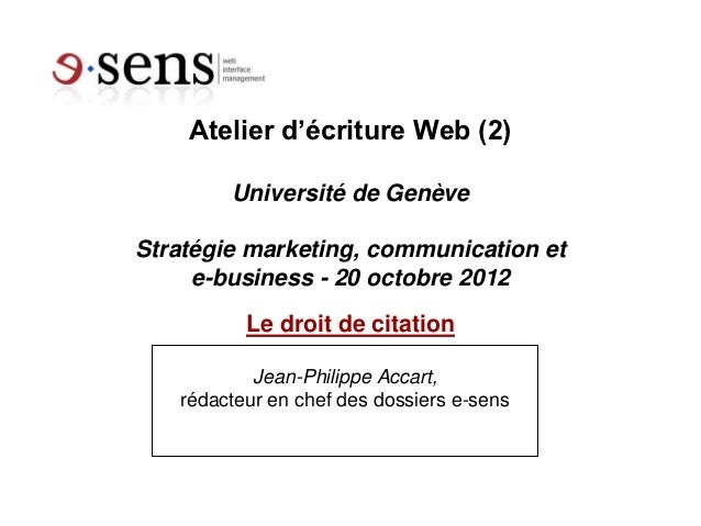 Atelier d'écriture Web (2)        Université de GenèveStratégie marketing, communication et     e-business - 20 octobre 20...