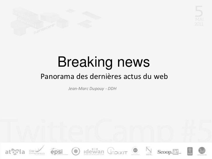 Breaking newsPanorama des dernières actus du web       Jean-Marc Dupouy - DDH