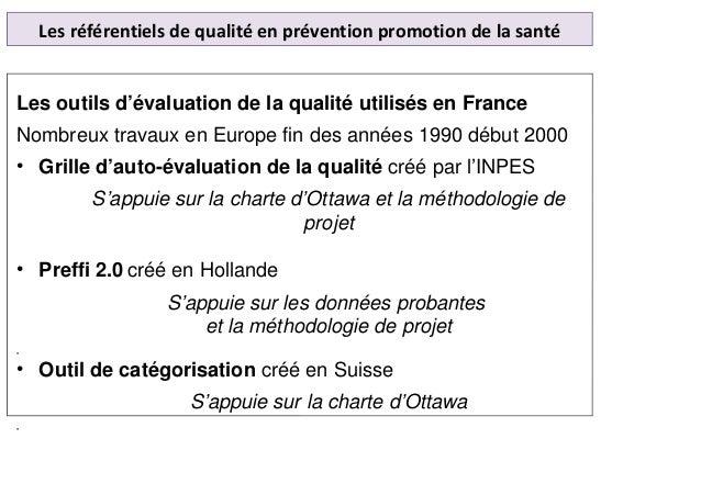 Les référentiels de qualité en prévention promotion de la santé Les outils d'évaluation de la qualité utilisés en France N...