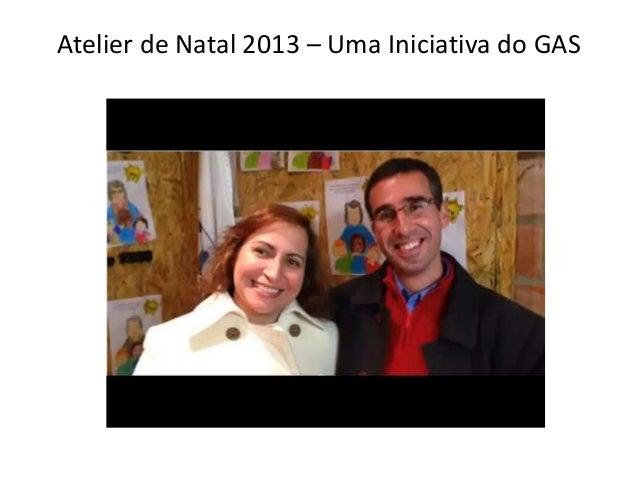 Atelier de Natal 2013 – Uma Iniciativa do GAS