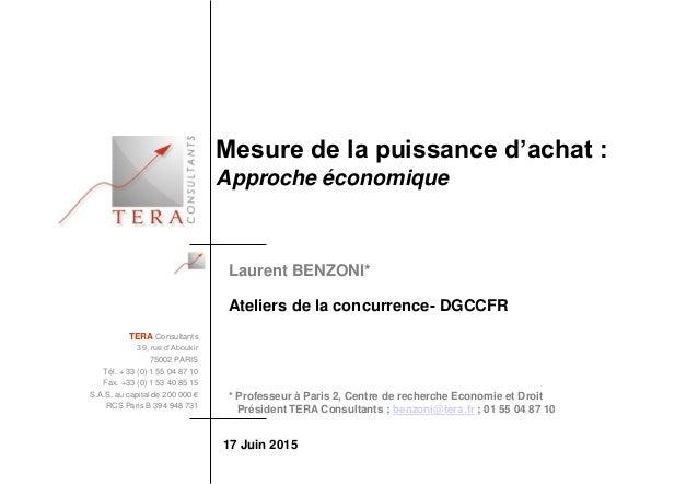Mesure de la puissance d'achat : Approche économique Laurent BENZONI* Ateliers de la concurrence- DGCCFR * Professeur à Pa...