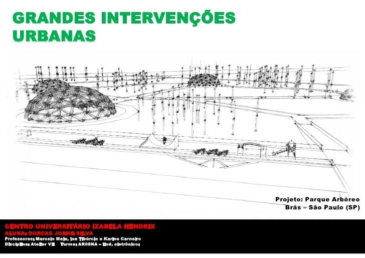 GRANDES INTERVENÇÕES   URBANAS                                                            Projeto: Parque Arbóreo         ...