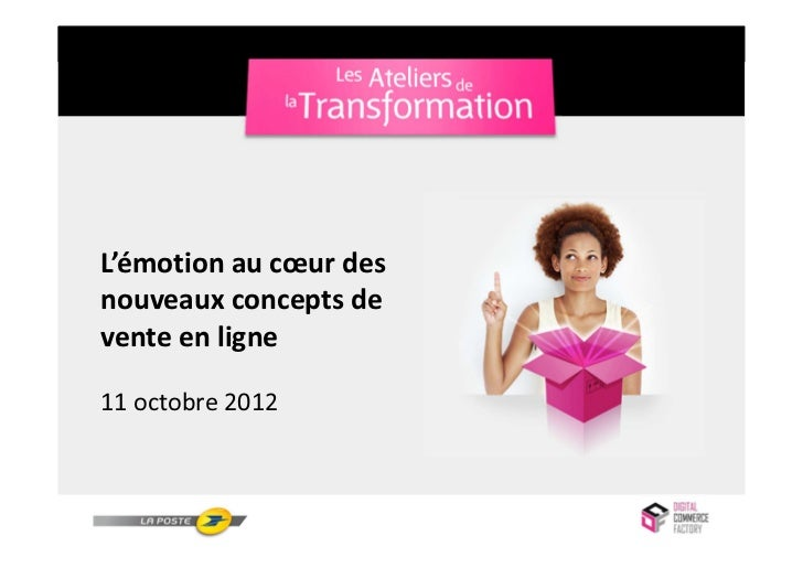 L'émotion au cœur desnouveaux concepts devente en ligne11 octobre 2012