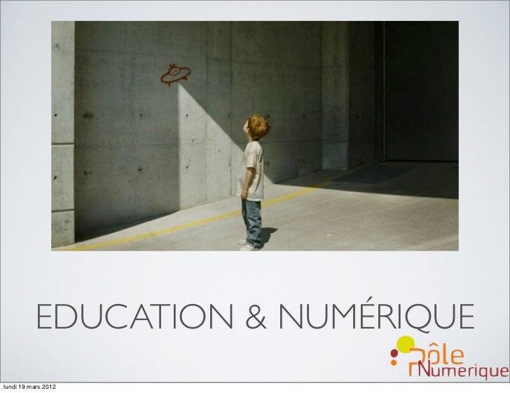 EDUCATION & NUMÉRIQUElundi 19 mars 2012