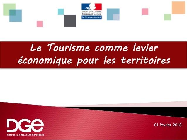 01 février 2018 Le Tourisme comme levier économique pour les territoires