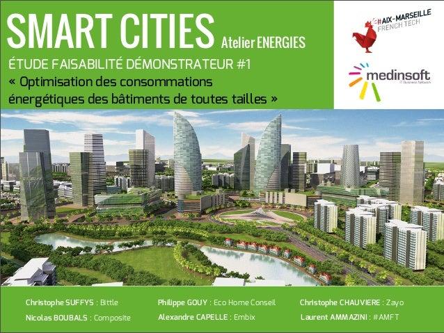 ÉTUDE FAISABILITÉ DÉMONSTRATEUR #1 « Optimisation des consommations énergétiques des bâtiments de toutes tailles » SMART C...
