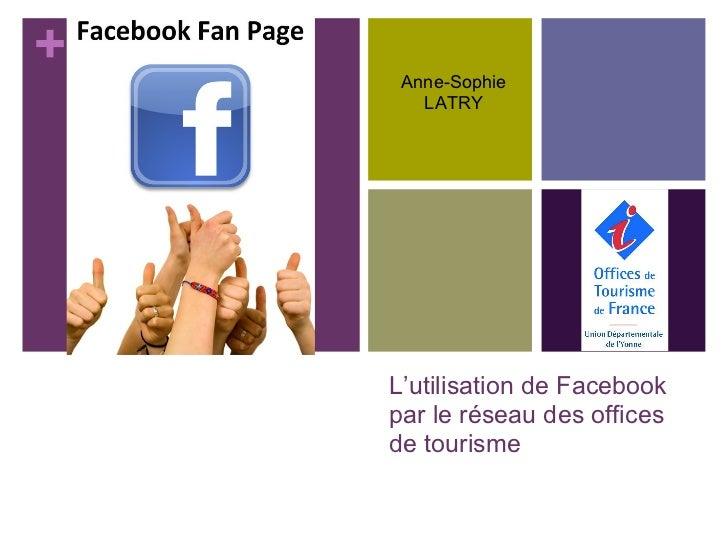 +    Anne-Sophie       LATRY    L'utilisation de Facebook    par le réseau des offices    de tourisme