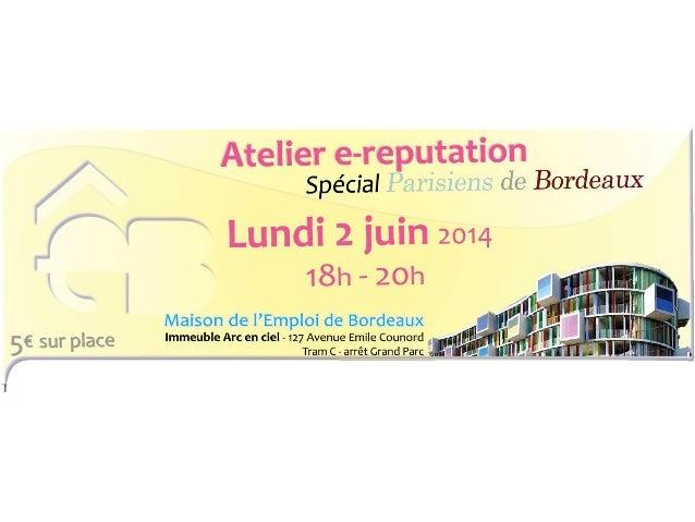 """Atelier e-reputation spécial """"Parisiens de Bordeaux"""""""