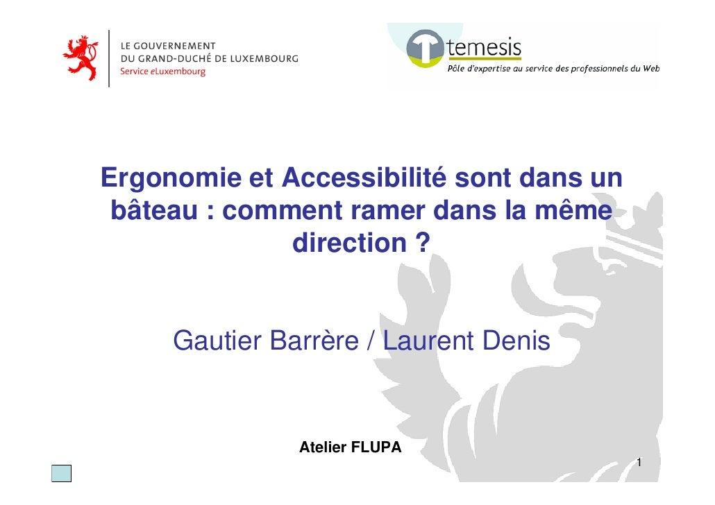 Ergonomie et Accessibilité sont dans un  bâteau : comment ramer dans la même               direction ?        Gautier Barr...