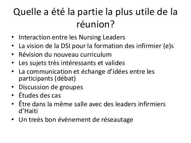 Quelle a été la partie la plus utile de la réunion? • Interaction entre les Nursing Leaders • La vision de la DSI pour la ...