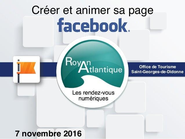 Créer et animer sa page Office de Tourisme Saint-Georges-de-Didonne   7 novembre 2016