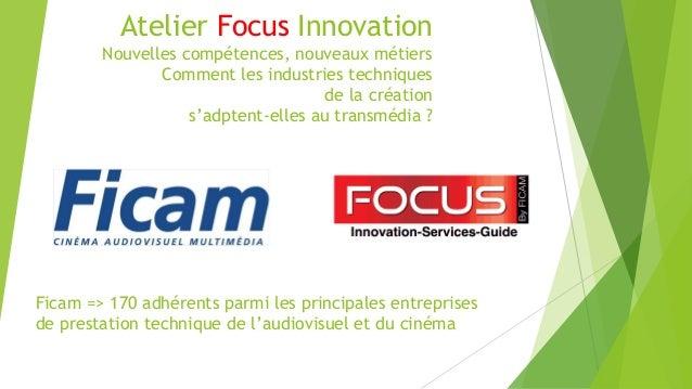Atelier Focus Innovation Nouvelles compétences, nouveaux métiers Comment les industries techniques de la création s'adpten...