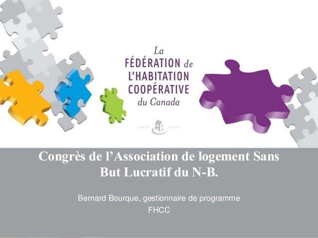 Congrès de l'Association de logement Sans But Lucratif du N-B. Bernard Bourque, gestionnaire de programme FHCC