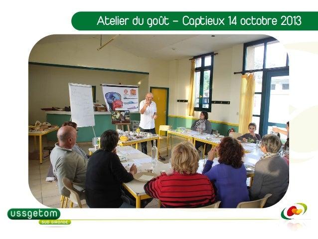 Atelier d'éducation au goût organisé par l'USSGETOM à Captieux le 14 octobre 2013 Slide 2