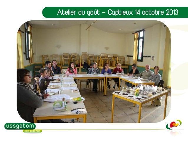 Atelier d'éducation au goût organisé par l'USSGETOM à Captieux le 14 octobre 2013 Slide 3