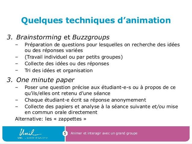 Quelques techniques d'animation 3. Brainstorming et Buzzgroups – Préparation de questions pour lesquelles on recherche des...