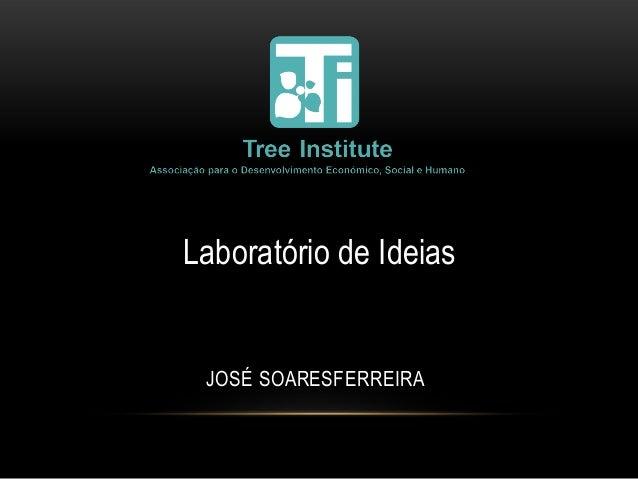 Laboratório de Ideias JOSÉ SOARESFERREIRA