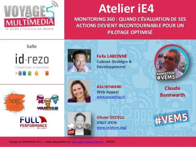 Atelier iE4 MONITORING 360 : QUAND L'ÉVALUATION DE SES ACTIONS DEVIENT INCONTOURNABLE POUR UN PILOTAGE OPTIMISÉ Salle Feli...
