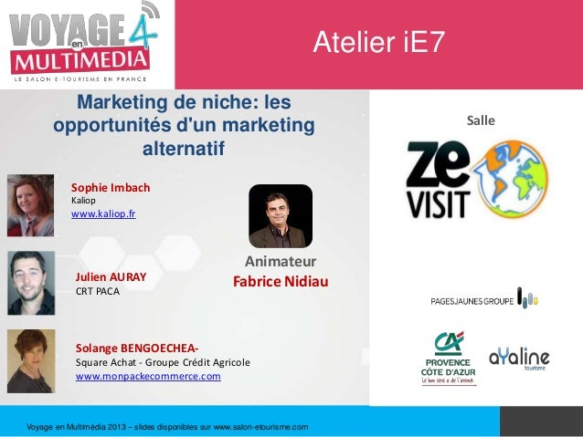 Atelier iE7        Marketing de niche: les      opportunités dun marketing                                                ...