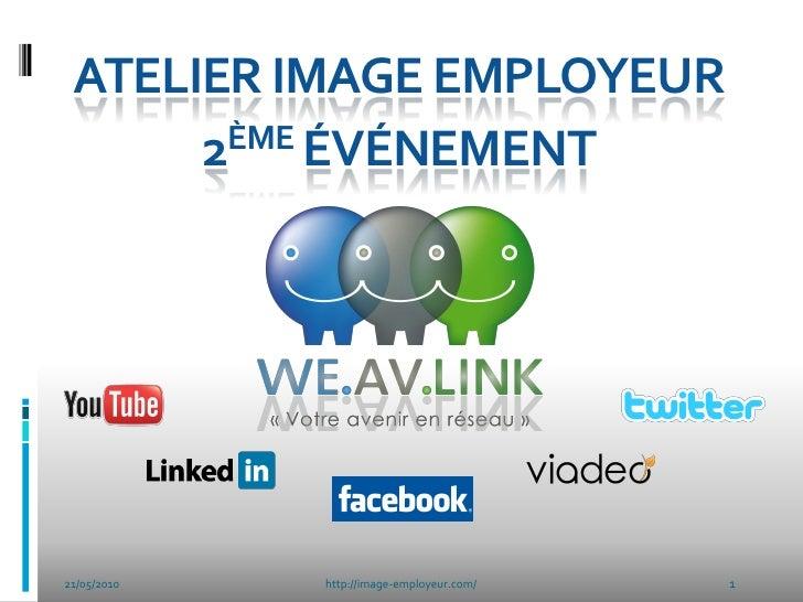 ATELIER IMAGE EMPLOYEUR       2ÈME ÉVÉNEMENT     21/05/2010   http://image-employeur.com/   1
