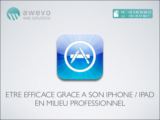 ETRE EFFICACE GRACE A SON IPHONE / IPAD         EN MILIEU PROFESSIONNEL