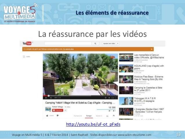 Les éléments de réassurance  La réassurance par les vidéos  http://youtu.be/uF-ot_pFxds Voyage en Multimédia 5   6 & 7 Fév...