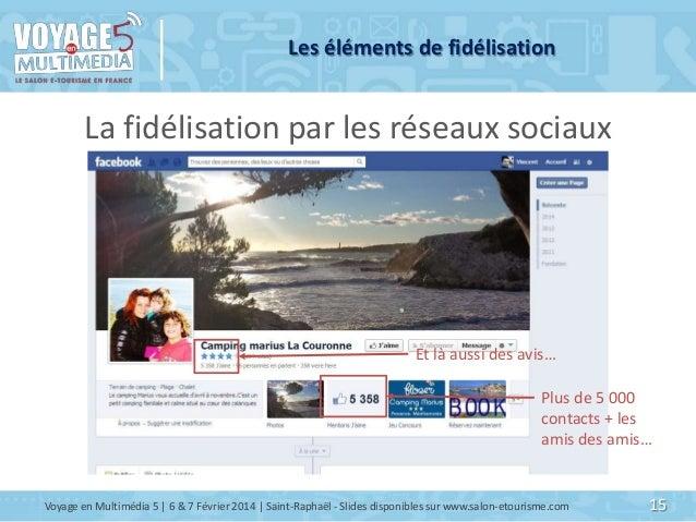 Les éléments de fidélisation  La fidélisation par les réseaux sociaux  Et là aussi des avis… Plus de 5 000 contacts + les ...