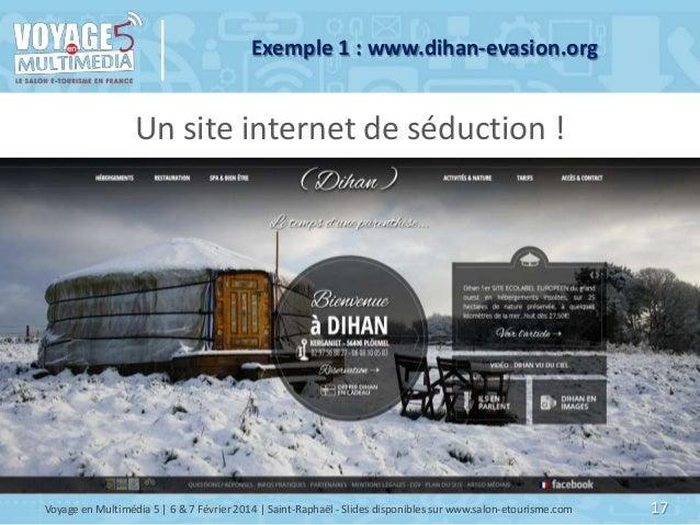 Exemple 1 : www.dihan-evasion.org  Un site internet de séduction !  Voyage en Multimédia 5   6 & 7 Février 2014   Saint-Ra...