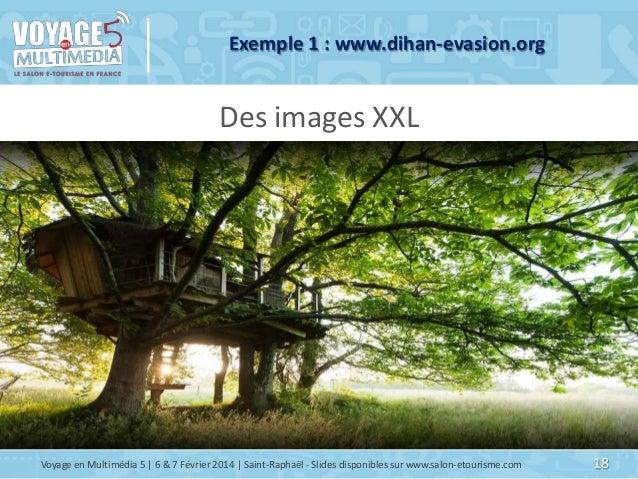 Exemple 1 : www.dihan-evasion.org  Des images XXL  Voyage en Multimédia 5   6 & 7 Février 2014   Saint-Raphaël - Slides di...