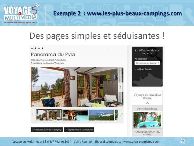 Exemple 2 : www.les-plus-beaux-campings.com  Des pages simples et séduisantes !  Voyage en Multimédia 5   6 & 7 Février 20...