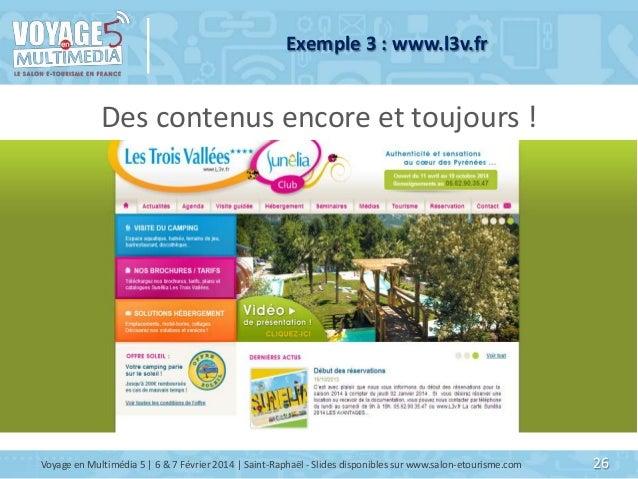 Exemple 3 : www.l3v.fr  Des contenus encore et toujours !  Voyage en Multimédia 5   6 & 7 Février 2014   Saint-Raphaël - S...
