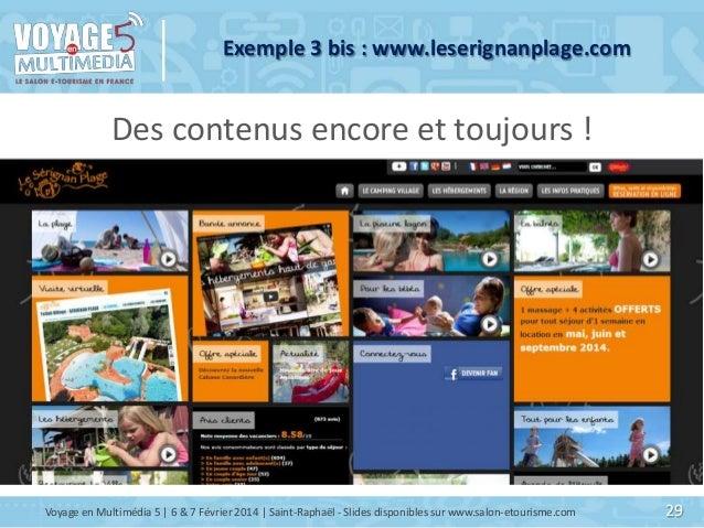 Exemple 3 bis : www.leserignanplage.com  Des contenus encore et toujours !  Voyage en Multimédia 5   6 & 7 Février 2014   ...