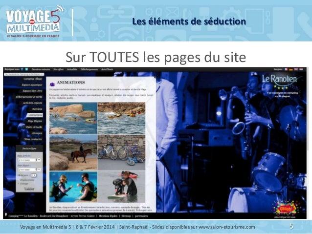 Les éléments de séduction  Sur TOUTES les pages du site  Voyage en Multimédia 5   6 & 7 Février 2014   Saint-Raphaël - Sli...