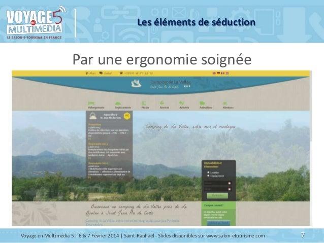 Les éléments de séduction  Par une ergonomie soignée  Voyage en Multimédia 5   6 & 7 Février 2014   Saint-Raphaël - Slides...