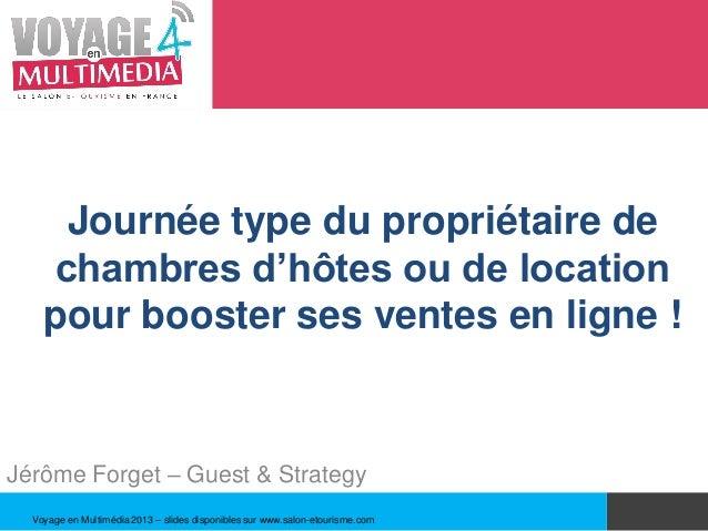 Journée type du propriétaire de    chambres d'hôtes ou de location    pour booster ses ventes en ligne !Jérôme Forget – Gu...
