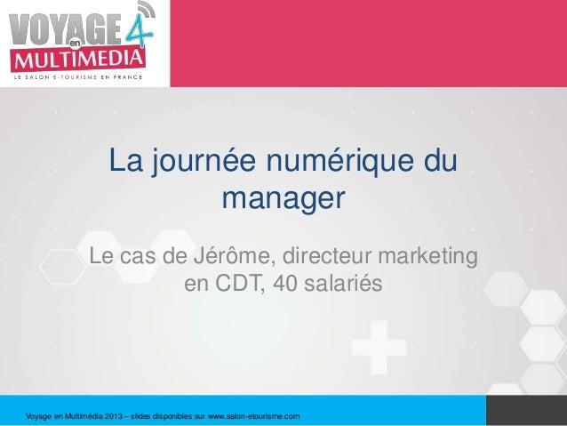 La journée numérique du                              manager                 Le cas de Jérôme, directeur marketing        ...