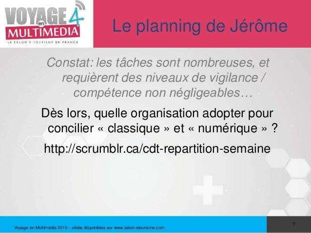Le planning de Jérôme               Constat: les tâches sont nombreuses, et                 requièrent des niveaux de vigi...