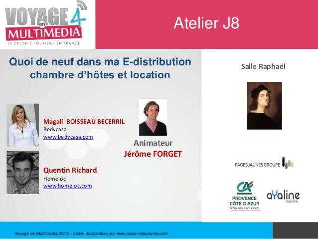 Atelier J8Quoi de neuf dans ma E-distribution                                                       Salle Raphaël   chambr...