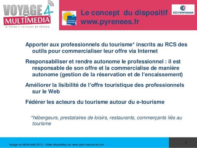Le concept du dispositif                                                       www.pyrenees.fr            Apporter aux pro...