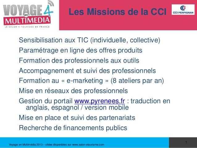 Les Missions de la CCI       Sensibilisation aux TIC (individuelle, collective)       Paramétrage en ligne des offres prod...