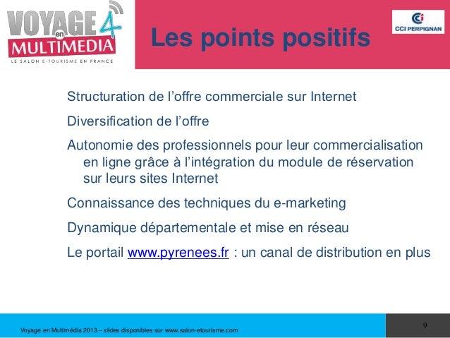 Les points positifs                Structuration de l'offre commerciale sur Internet                Diversification de l'o...