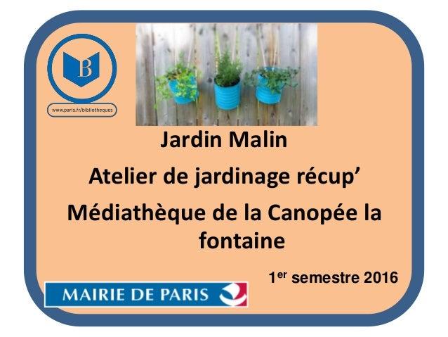 Jardin Malin Atelier de jardinage récup' Médiathèque de la Canopée la fontaine 1er semestre 2016