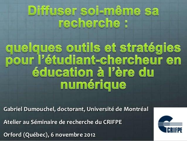 Gabriel Dumouchel, doctorant, Université de MontréalAtelier au Séminaire de recherche du CRIFPEOrford (Québec), 6 novembre...